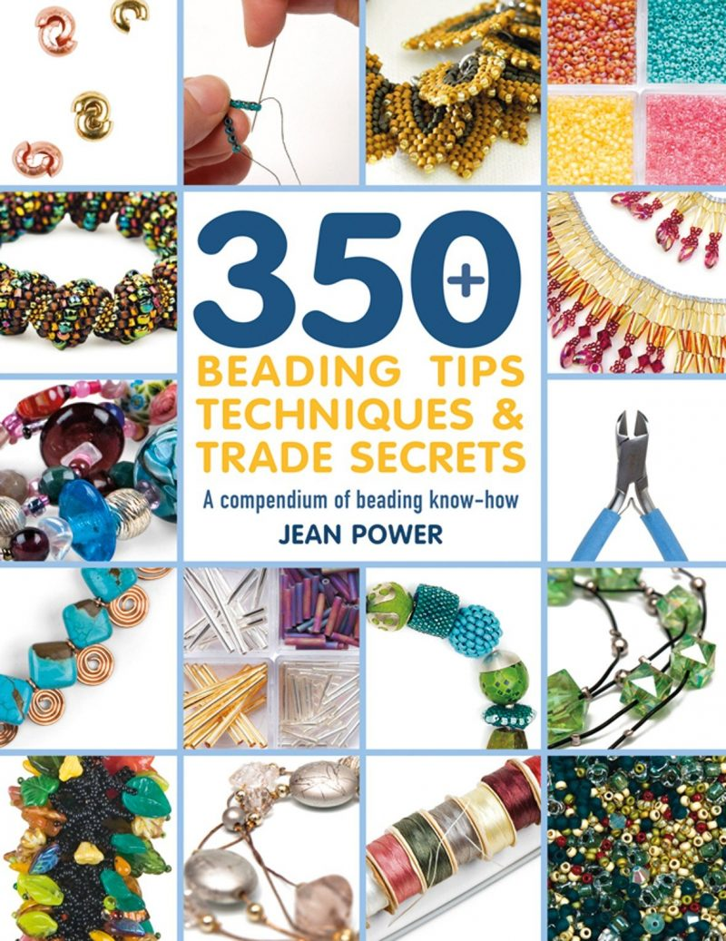350+ Beading Tips, Techniques & Trade Secrets by Jean Power