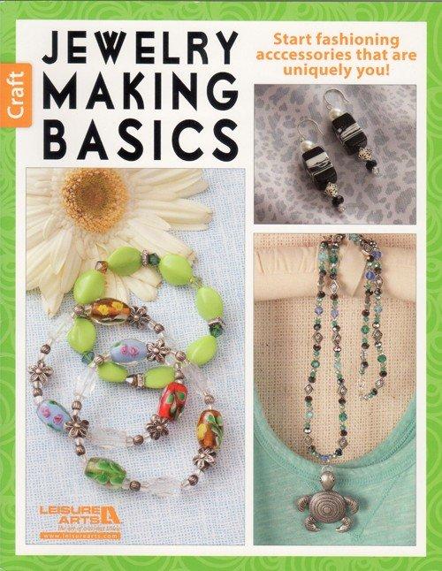 Jewelry Making Basics by Leisure Arts