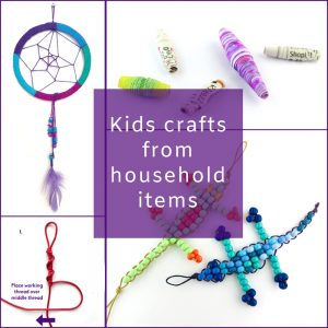 Kids Crafts from household items - The Bead Shop Nottingham Blog