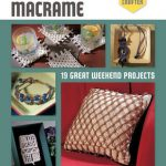 The Weekend Crafter: Macramé by Jim Gentry
