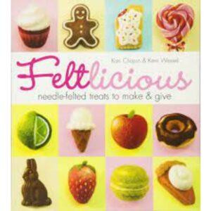 Feltlicious by Kari Chapman & Kerri Wessel