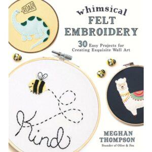 Whimsical Felt Embroidery by Meghan Thompson