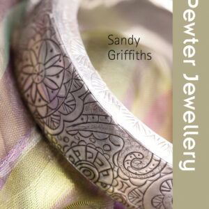 20 to Craft: Pewter Jewellery by Sandy Griffiths