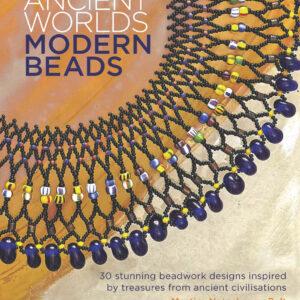 Ancient Worlds Modern Beads Book