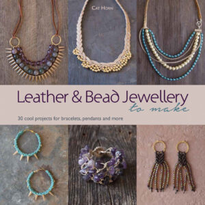 Leather & Bead Jewellery to Make by Cat Horn