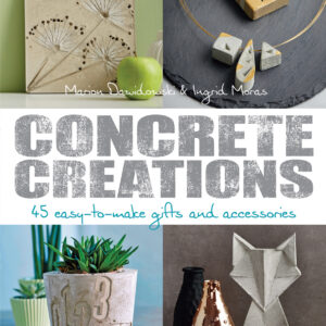 Concrete Creations by Marion Dawidowski & Ingrid Moras & Others
