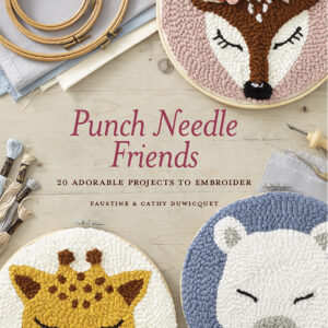 Punch Needle Friends by Faustine Duwicquet with Cathy Duwicquet
